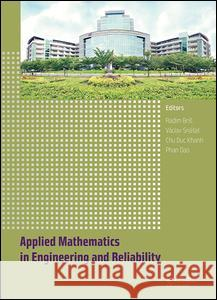 Applied Mathematics in Engineering and Reliability: Proceedings of the 1st International Conference on Applied Mathematics in Engineering and Reliabil Radim Bris Phan Dao  9781138029286 Taylor and Francis - książka