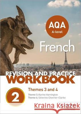 AQA A-level French Revision and Practice Workbook: Themes 3 and 4  Chevrier-Clarke, Severine|||Harrington, Karine 9781510416789  - książka