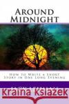 Around Midnight: How to Write a Short Story in One Long Evening