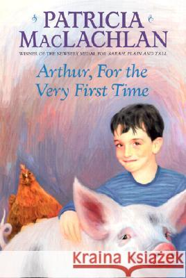 Arthur, for the Very First Time Patricia MacLachlan Lloyd Bloom 9780064402880 HarperTrophy - książka