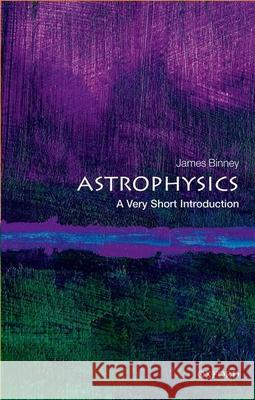 Astrophysics: A Very Short Introduction James Binney 9780198752851 Oxford University Press, USA - książka
