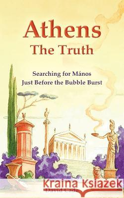 Athens - The Truth: Searching for Manos, Just Before the Bubble Burst. David Cade 9780955209031 Tales of Orpheus - książka