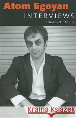 Atom Egoyan : Interviews Atom Egoyan T. J. Morris 9781604734874 University Press of Mississippi - książka