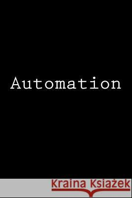 Automation: Notebook Wild Pages Press 9781978260269 Createspace Independent Publishing Platform - książka