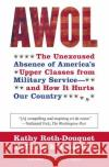 AWOL: The Unexcused Absence of Americas Upper Classes from Military Service -- And How It Hurts Our Country