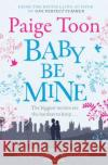 Baby Be Mine Paige Toon 9781471129582 SIMON & SCHUSTER UK