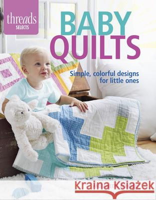 Baby Quilts: Simple, Colorful Designs for Little Ones Anjeanette Klinder 9781631864018 Taunton Press - książka