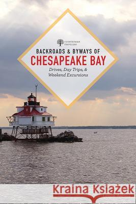 Backroads & Byways of Chesapeake Bay: Drives, Day Trips, and Weekend Excursions  9781682684320 Countryman Press - książka