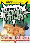 Bad Days in Science and Invention Michael Regan 9781410985637 Raintree