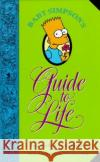 Bart Simpsons Guide to Life: A Wee Handbook for the Perplexed