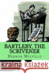 Bartleby, the Scrivener (Special Edition) Herman Melville 9781543241051 Createspace Independent Publishing Platform