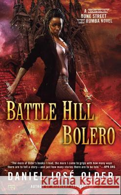 Battle Hill Bolero Daniel Jos Older 9780425276006 Ace Books - książka