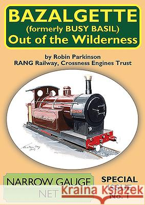 Bazalgatte - Out of the Wilderness Robin Parkinson   9781900340564 Mainline & Maritime Ltd - książka