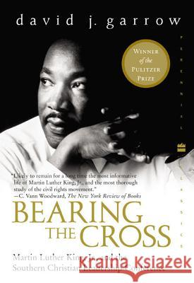 Bearing the Cross: Martin Luther King, Jr., and the Southern Christian Leadership Conference David J. Garrow 9780060566920 HarperCollins Publishers - książka