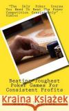 Beating Toughest Poker Games for Consistent Profits Bill Hector 9781545476918 Createspace Independent Publishing Platform