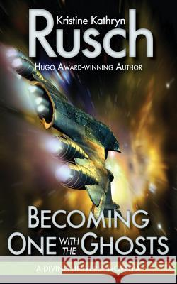 Becoming One with the Ghosts: A Diving Universe Novella Kristine Kathryn Rusch 9780615800059 Wmg Publishing - książka