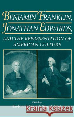Benjamin Franklin, Jonathan Edwards, and the Representation of American Culture Barbara B. Oberg Harry S. Stout 9780195077759 Oxford University Press - książka