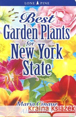 Best Garden Plants for New York State Maria Cinque Alison Beck 9789768200334 Lone Pine Publishing - książka