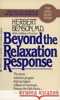 Beyond the Relaxation Response: How to Harness the Healing Power of Your Personal Beliefs Herbert Benson William Proctor 9780425081839 Berkley Publishing Group - książka