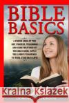 Bible Basics: A Fresh Look at the Key Figures, Teachings and Core Writings of Th: Apply the Lord's Teachings to Your Everyday Life! Dominique Atkinson 9781545002803 Createspace Independent Publishing Platform