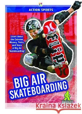 Big Air Skateboarding K. A. Hale 9781644941447 Bigfoot Books - książka
