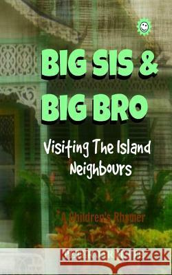 Big Sis & Big Bro Visiting the Island Neighbours, the Carrots: A Children's Rhymer Peter Jarrette 9781517338855 Createspace - książka