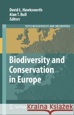 Biodiversity and Conservation in Europe Alan T. Bull 9781402068645 Not Avail - książka