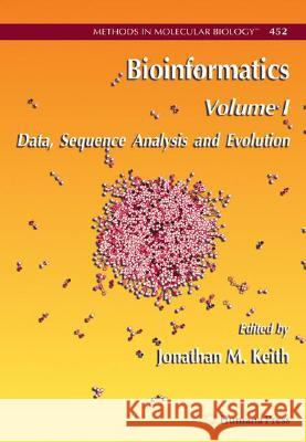 Bioinformatics: Volume I: Data, Sequence Analysis and Evolution Jonathan Keith 9781588297075 Humana Press - książka