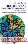 Birth and Death of Meaning Ernest Becker Ernest Becker 9780029021903 Free Press