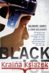 Black Ice: The Val James Story Valmore James John Gallagher 9781770413634 ECW Press