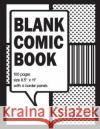 Blank Comic Book: 8.5 X 11 Blank Comic Book Size with 100 Border Design for Each Page Blank Comic Book Nerd                    Kanomkrok 9781546465393 Createspace Independent Publishing Platform