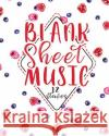 Blank Sheet Music - 12 Staves: Blank Music Score Sheet / Blank Staff Paper Book / Blank Staff Paper for Music Moito Publishing 9781548993436 Createspace Independent Publishing Platform