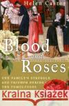 Blood and Roses: One Familys Struggle and Triumph During the Tumultuous Wars of the Roses
