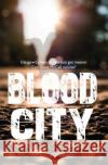 Blood City Douglas Skeleton 9781910021248 LUATH PRESS LTD