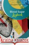 Blood Sugar Logbook: 50 Pages, 5.5 X 8.5 Beautiful Heart