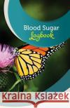 Blood Sugar Logbook: 50 Pages, 5.5 X 8.5 Monarch Butterfly