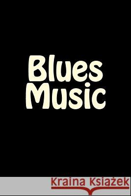 Blues Music: Notebook Wild Pages Press 9781977918314 Createspace Independent Publishing Platform - książka