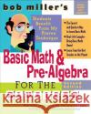 Bob Miller's Basic Math and Pre-Algebra for the Clueless, 2nd Ed. Bob Miller 9780071488464 McGraw-Hill Companies