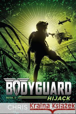 Bodyguard: Hijack (Book 3) Chris Bradford 9781524737016 Philomel Books - książka
