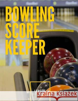 Bowling Score Keeper: 100 Pages League Bowling Game Record Book, Score Sheet Tracker Strike Games 9781981659340 Createspace Independent Publishing Platform - książka