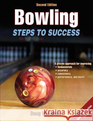 Bowling: Steps to Success Doug Wiedman 9781450497909 Human Kinetics Publishers - książka