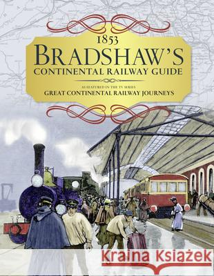 Bradshaw's Continental Railway Guide 1853 Railway Handbook of Europe Bradshaw, George 9780008201272  - książka