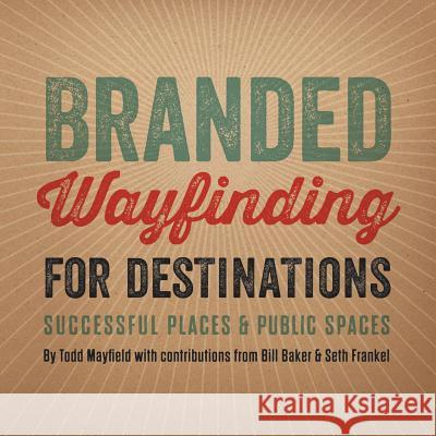 Branded Wayfinding for Destinations Todd Mayfield 9781329766334 Lulu.com - książka