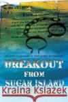 Breakout from Sugar Island Seamus Beirne 9781611793352 Fireship Press