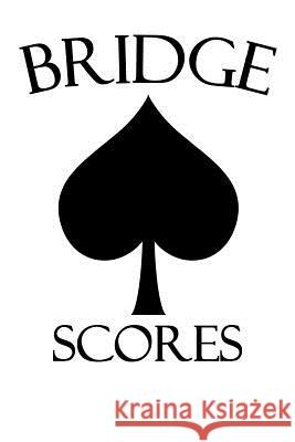 Bridge Scores: 6x9 Notebook with 100 Bridge Score Sheets Anne Martins 9781795414678 Independently Published - książka