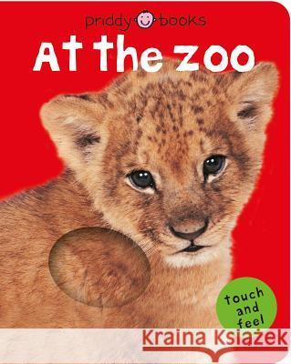 Bright Baby Touch & Feel at the Zoo Priddy Books 9780312498573 Priddy Books - książka