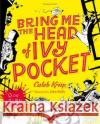 Bring Me the Head of Ivy Pocket  Krisp, Caleb 9781408858721