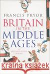 Britain in the Middle Ages: An Archaeological History Francis Pryor 9780007203628 Harper Perennial