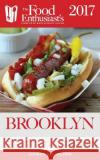 Brooklyn - 2017: The Food Enthusiast's Complete Restaurant Guide Andrew Delaplaine 9781640220508 Gramercy Park Press