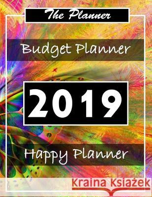 Budget Planner 2019: Planner Organizer Planner and Calendar Daily Weekly & Monthly Calendar Expense Tracker Organizer for Budget Planner De John J. Dewald 9781798537336 Independently Published - książka